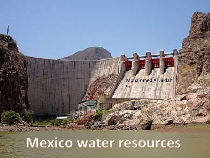 Mohammed Al Jaidah<br />9c<br />Mexico water resources<br />