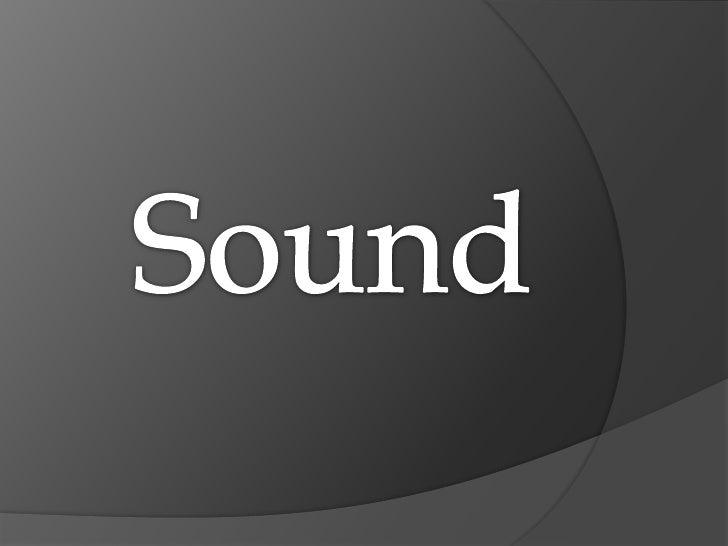 Sound<br />