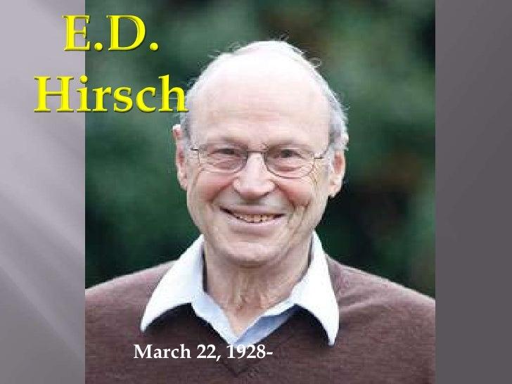 E.D.<br />Hirsch<br />March 22, 1928- <br />