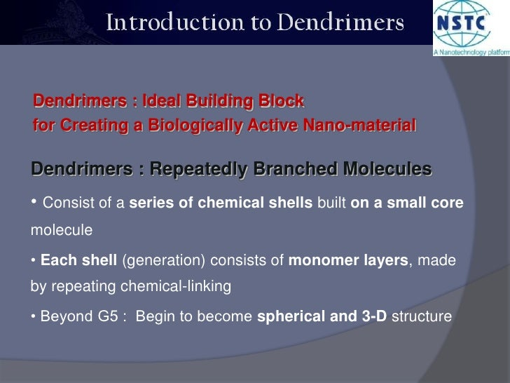 Dendrimers : Ideal Building Block <br />for Creating a Biologically Active Nano-material<br />Dendrimers : Repeatedly Bran...