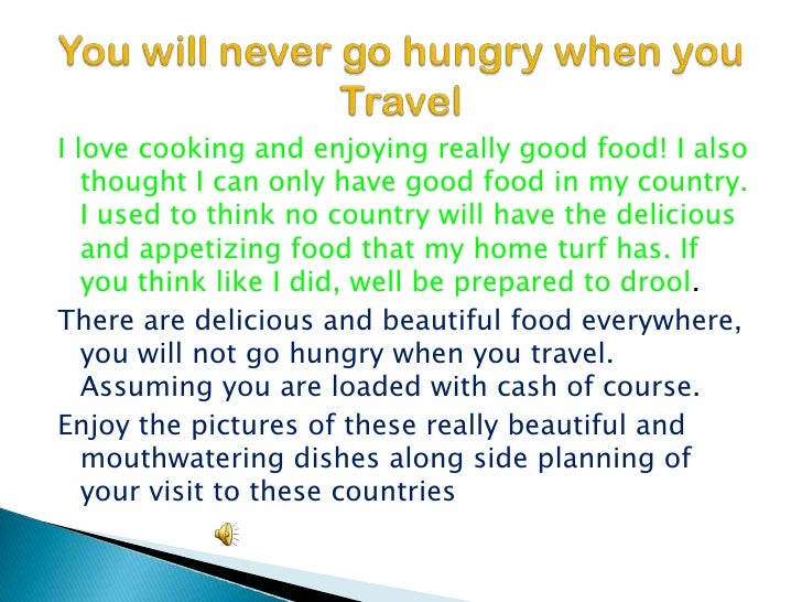 I love cooking and enjoying really good food! I also thought I can only have good food in my country. I used to think no c...