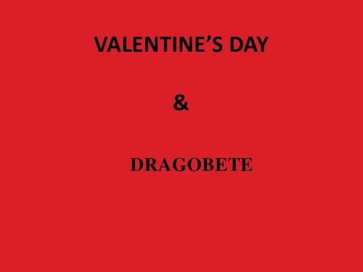 VALENTINE'S DAY&<br />DRAGOBETE<br />