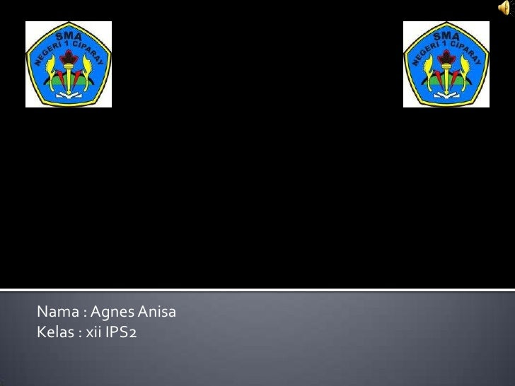 Nama : Agnes Anisa<br />Kelas : xii IPS2                                                                                  ...