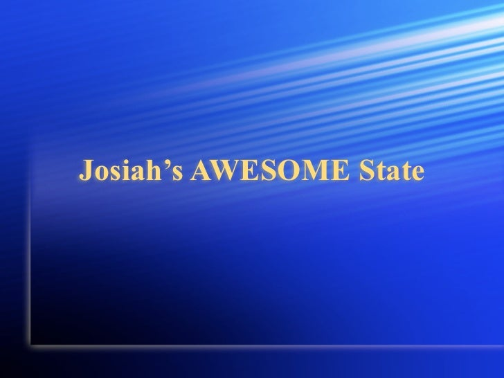 Josiah's AWESOME State