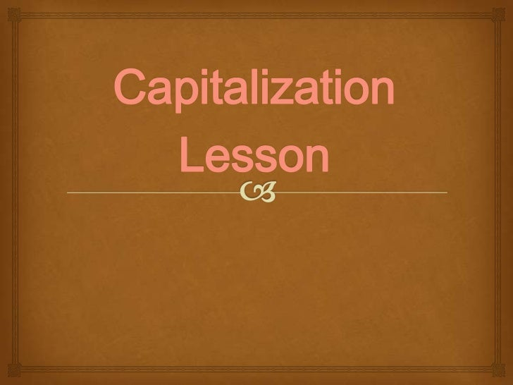 Capitalization<br />Lesson<br />