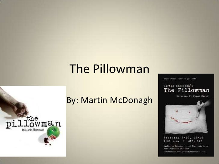 The Pillowman<br />By: Martin McDonagh<br />