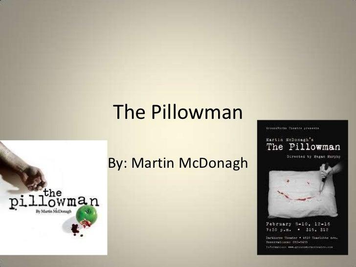 The Pillowman<br />By: Martin McDonagh<br />