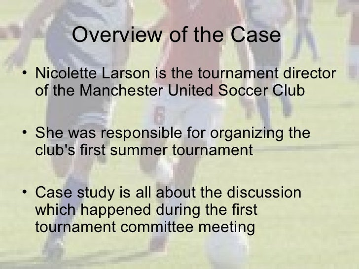 chapter 4 manchester united soccer club case Case manchester united soccer club answer the question 4  expert answer through work breakdown structure (wbs) the team can breakdown the major events of project hierarchically into small tasks/activities thus, wbs developed for.