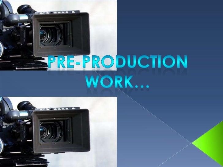 Pre-ProductionWORK…<br />