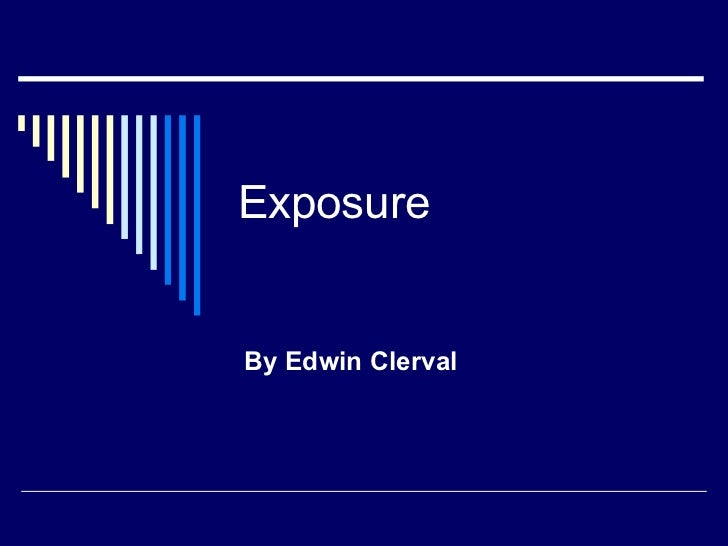 Exposure By Edwin Clerval