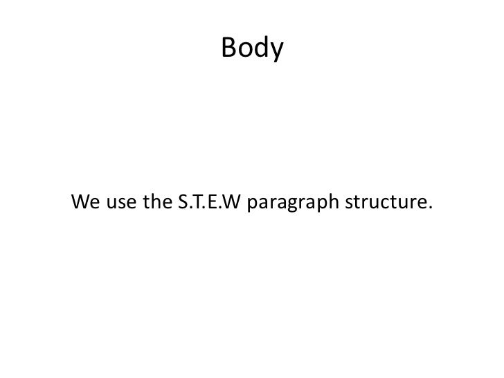 conflict essay writing body<br >we use the s t e w paragraph structure