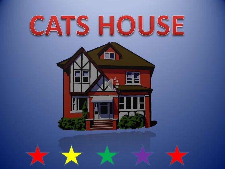 CATS HOUSE<br />