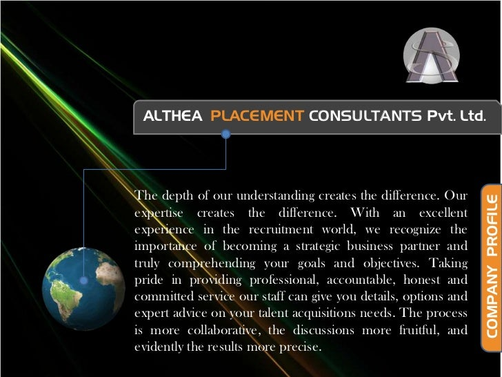ALTHEA  PLACEMENT CONSULTANTSPvt. Ltd.<br />The depth of our understanding creates the difference. Our expertise creates t...