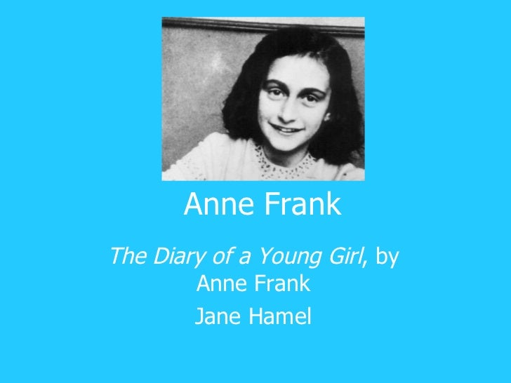 Anne Frank The Diary of a Young Girl ,   by Anne Frank Jane Hamel