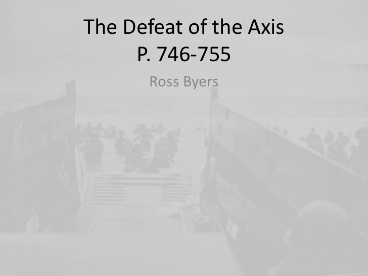 The Defeat of the AxisP. 746-755<br />Ross Byers<br />