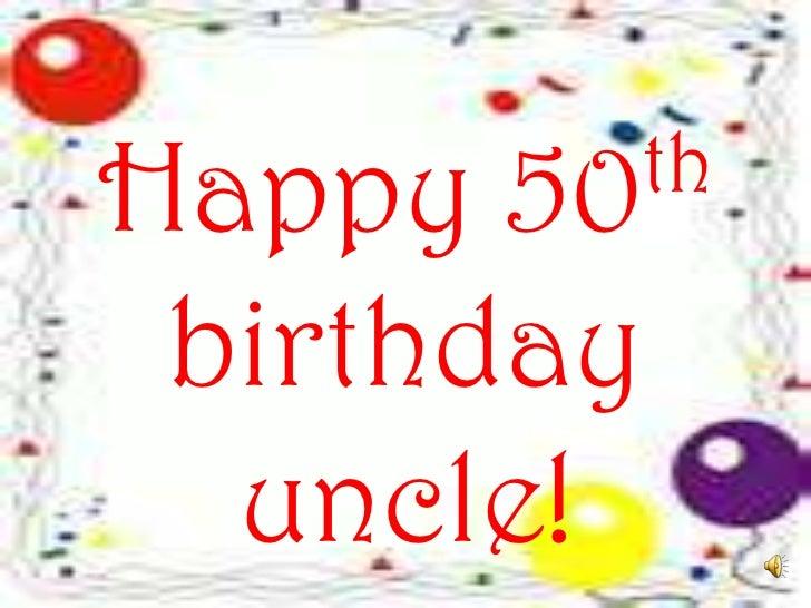 Happy 50th birthday uncle!<br />