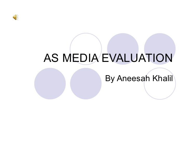 AS MEDIA EVALUATION By Aneesah Khalil