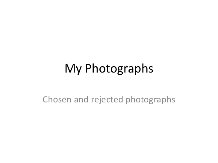 My Photographs<br />Chosen and rejected photographs<br />