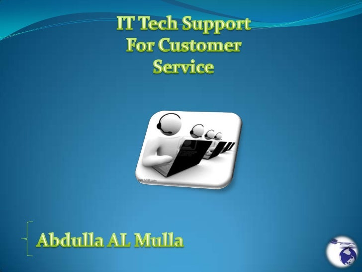 IT Tech Support For Customer Service<br />Abdulla AL Mulla<br />