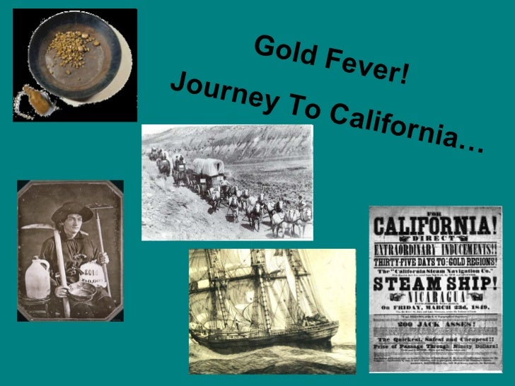Gold Fever!  Journey To California…