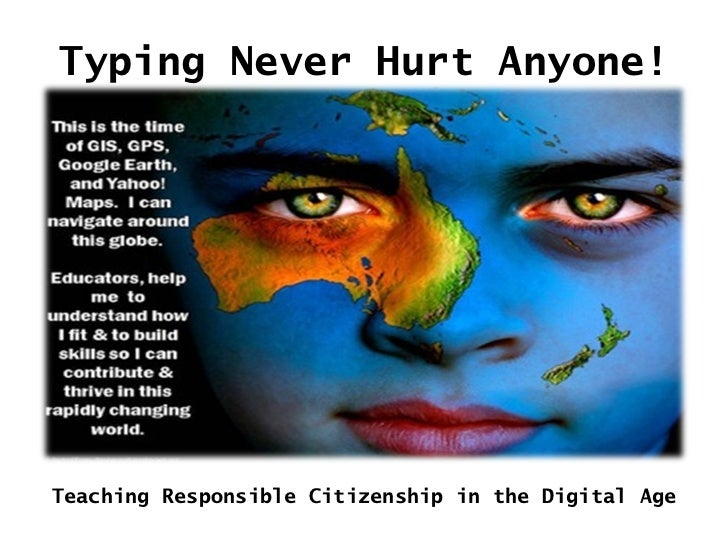 Typing Never Hurt Anyone! Teaching Responsible Citizenship in the Digital Age