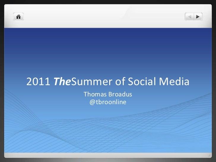 2011 TheSummer of Social Media<br />Thomas Broadus <br />@tbroonline<br />