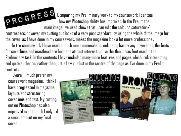 Comparing my Preliminary work to my coursework I can see <br />                                                      how m...