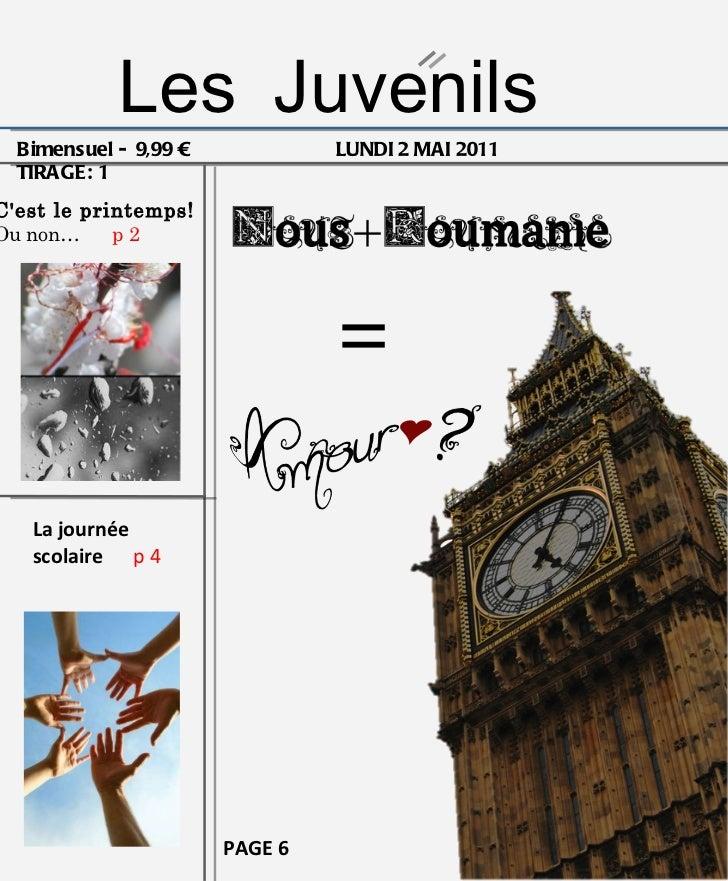 Les   Juvenils Bimensuel -  9,99 €  LUNDI 2 MAI 2011  TIRAGE: 1  PAGE 6 C'est le printemps!  Ou non…  p 2 La journée scola...