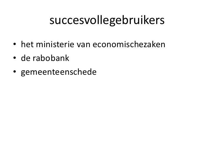 succesvollegebruikers<br />het ministerie van economischezaken<br />de rabobank<br />gemeenteenschede<br />