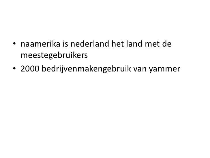 naamerika is nederland het land met de meestegebruikers<br />2000 bedrijvenmakengebruik van yammer<br />