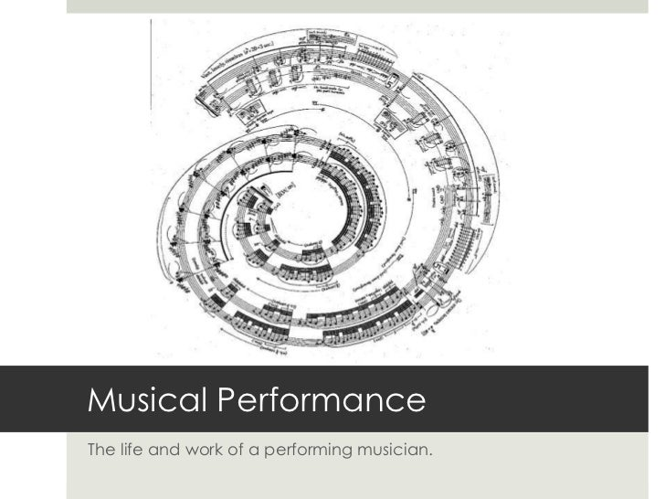 Musical Performance<br />The life and work of a performing musician.<br />