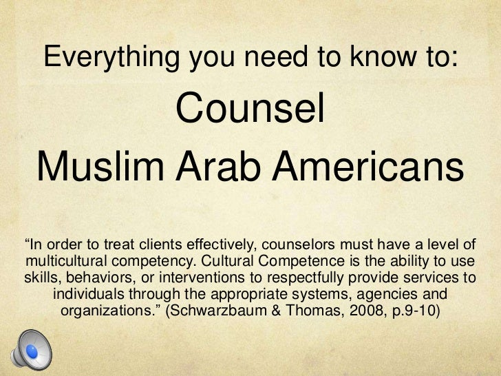 """counseling arab americans Basma, dareen, """"invisible citizens to visible subjects"""": multicultural counseling  competence with the arab american population  phd diss, university of."""