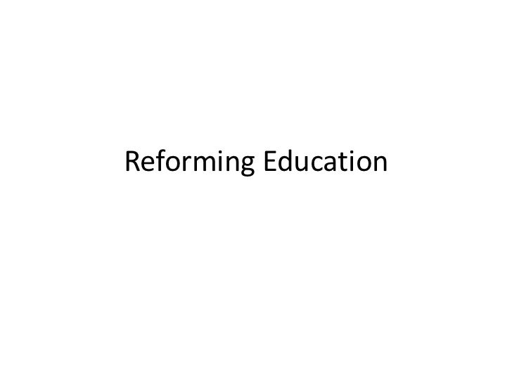 Reforming Education<br />