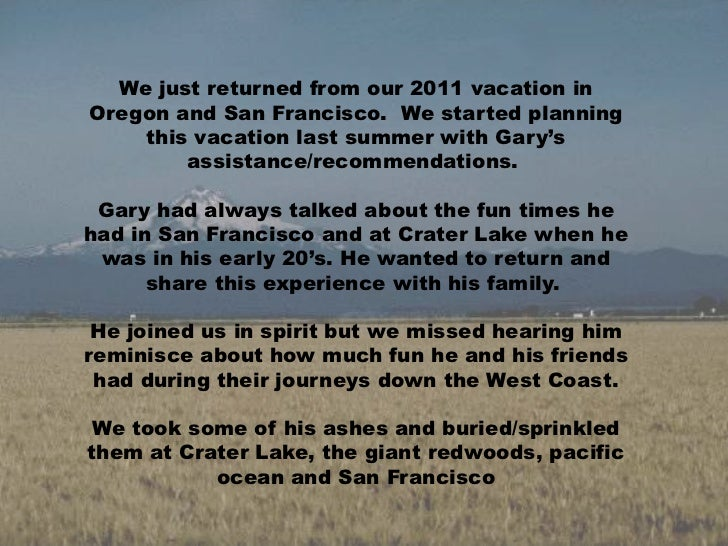 We just returned from our 2011 vacation in Oregon and San Francisco. We started planning this vacation last summer with G...