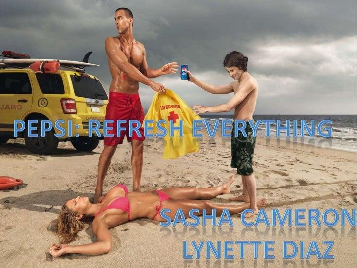 Pepsi: Refresh Everything<br />Sasha Cameron<br />Lynette Diaz<br />
