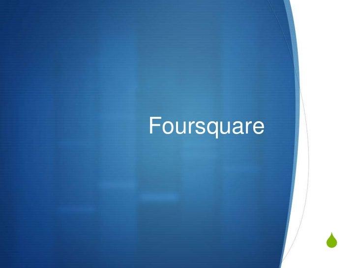 Foursquare<br />
