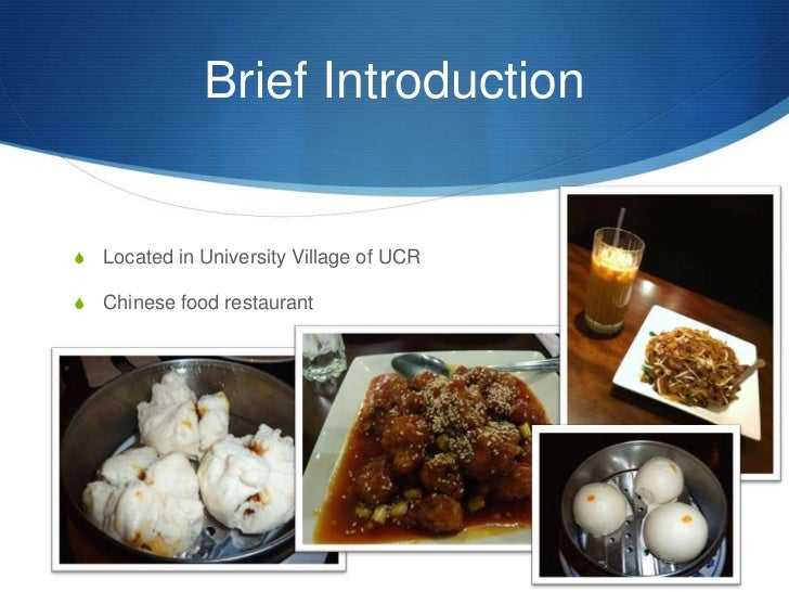 Brief Introduction<br />Located in University Village of UCR<br />Chinese food restaurant <br />
