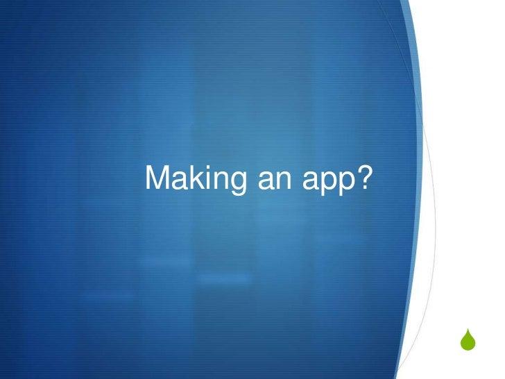Making an app?<br />