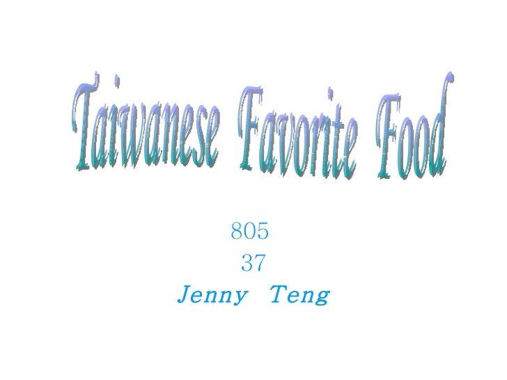 805  37 Jenny  Teng Taiwanese  Favorite  Food