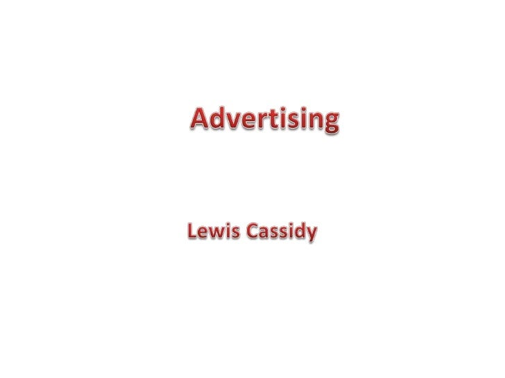 Advertising <br />Lewis Cassidy<br />