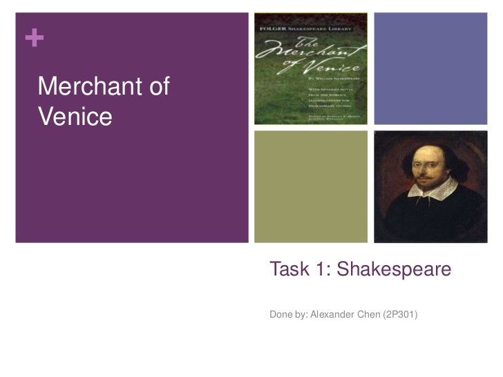 Task 1: Shakespeare<br />Done by: Alexander Chen (2P301)<br />Merchant of Venice<br />