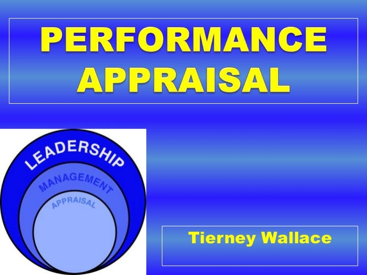 PERFORMANCE APPRAISAL<br />Tierney Wallace<br />