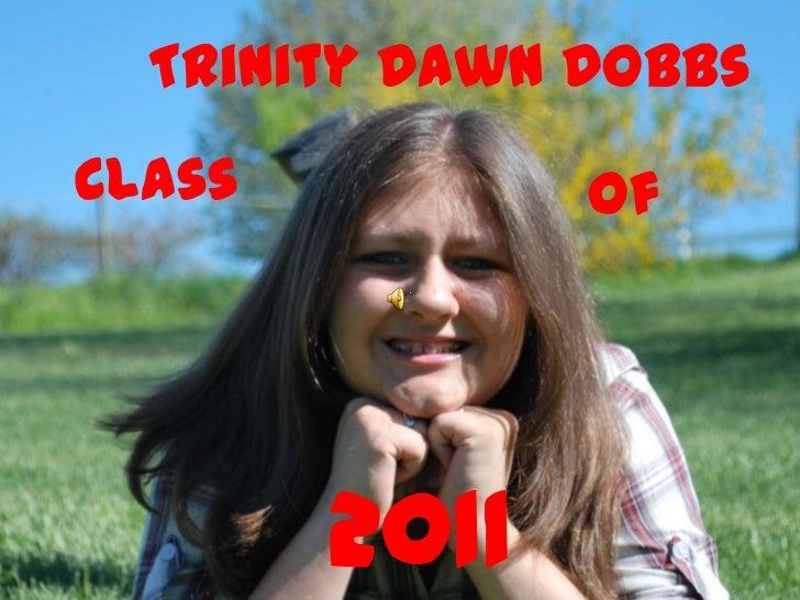 Trinity Dawn Dobbs<br />Class<br />Of<br />2011<br />