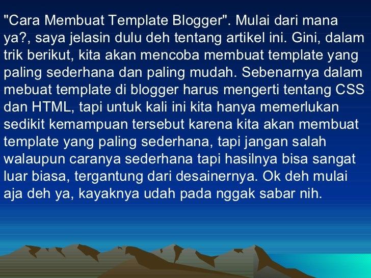 """""""Cara Membuat Template Blogger"""". Mulai dari mana ya?, saya jelasin dulu deh tentang artikel ini. Gini, dalam tri..."""