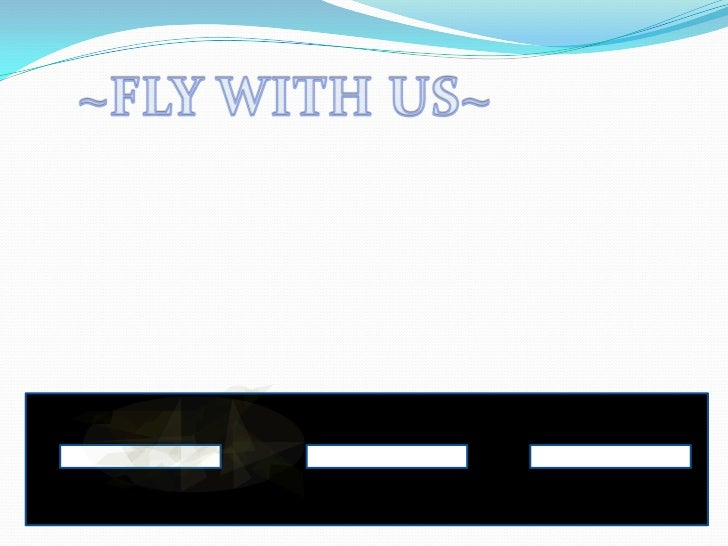 ~FLY WITH US~<br />