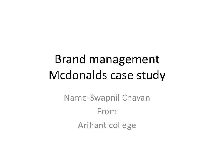 Brand managementMcdonalds case study<br />Name-SwapnilChavan<br />From<br />Arihant college<br />