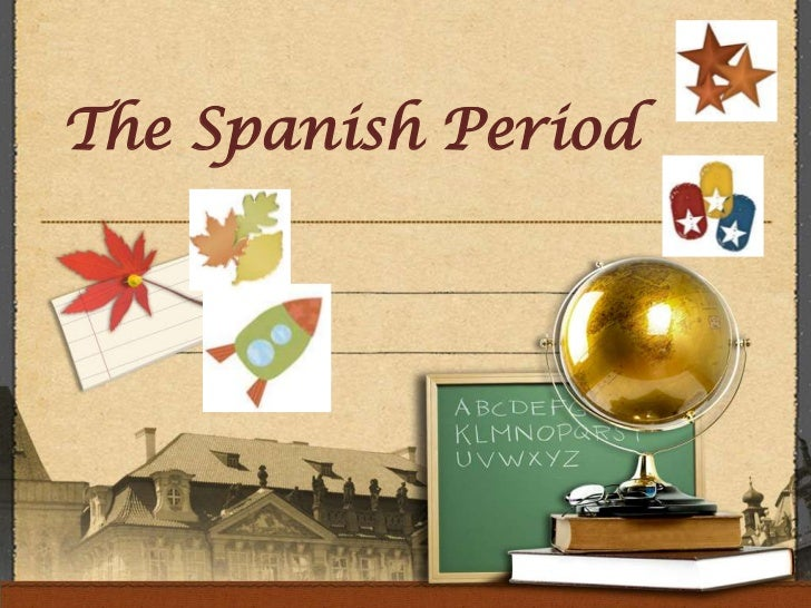 The Spanish Period<br />