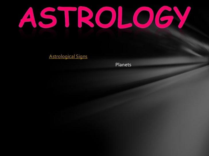 Astrology<br />Astrological Signs<br />Planets<br />