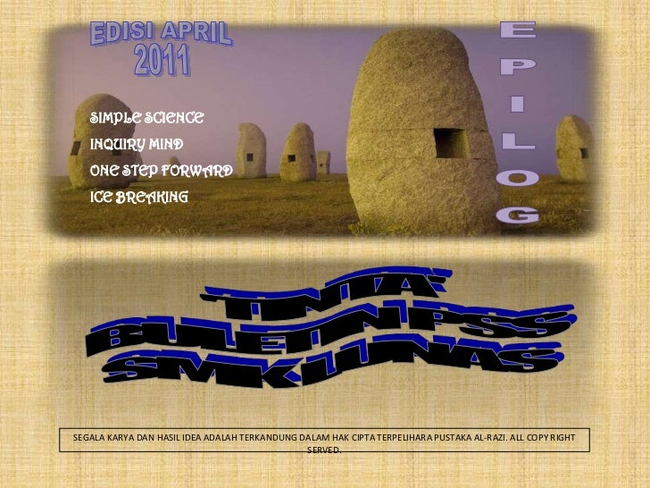 EDISI APRIL<br />2011<br />SIMPLE SCIENCE<br />INQUIRY MIND<br />ONE STEP FORWARD<br />ICE BREAKING<br />EPILOG<br />'TINT...