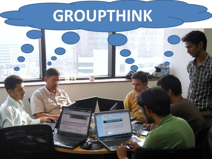 GROUPTHINK<br />
